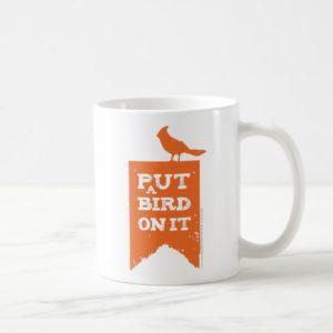 Portlandia Put a Bird on It! Coffee Mug