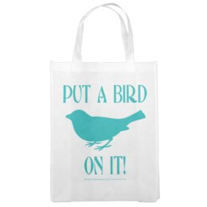 Put a Bird On It Grocery Bag