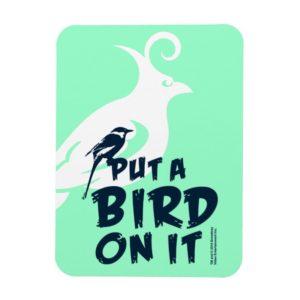 Put a Bird On It! Magnet