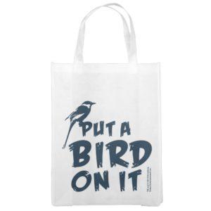 Put a Bird On It! Reusable Grocery Bag