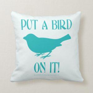 Put a Bird On It Throw Pillow