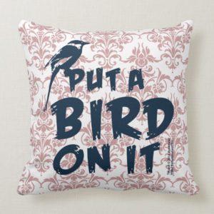 Put a Bird On It! Throw Pillow