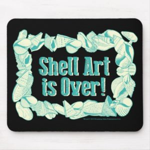 Shell Art is Over! Mouse Pad