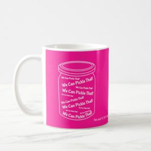 We Can Pickle That! Classic White And Pink Mug