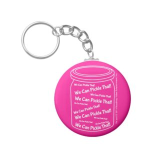 We Can Pickle That! Pink Button Keychain