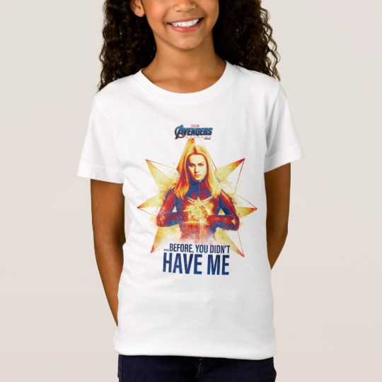"Avengers: Endgame | ""Before, You Didn't Have Me"" T-Shirt"