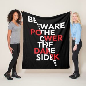 Beware the Power of the Dark Side Fleece Blanket