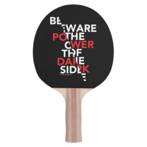 Beware the Power of the Dark Side Ping Pong Paddle