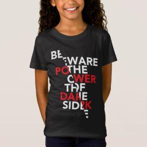 Beware the Power of the Dark Side T-Shirt