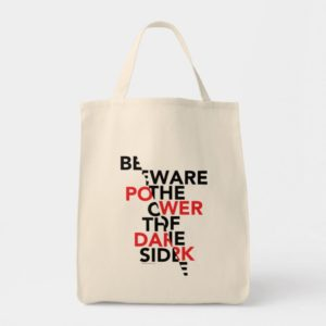 Beware the Power of the Dark Side Tote Bag