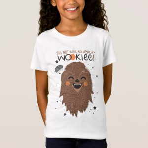 Chewbacca | It's Not Wise to Upset a Wookie T-Shirt