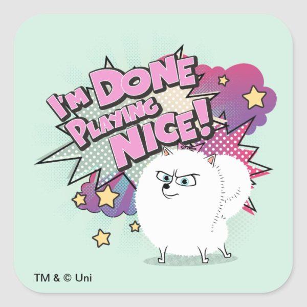 Gidget | I'm Done Playing Nice Square Sticker