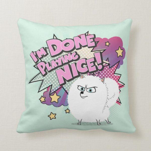 Gidget | I'm Done Playing Nice Throw Pillow