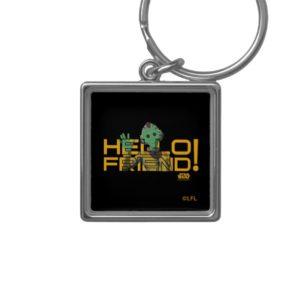 Neeku Vozo | Hello Friend! Keychain