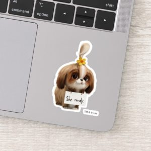 Secret Life of Pets | Daisy - She Ready Sticker
