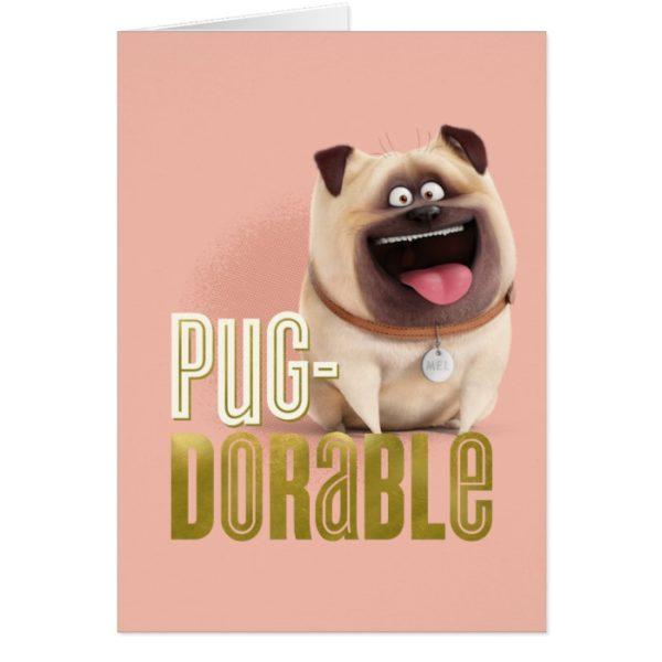 Secret Life of Pets - Mel   Pug-Dorable