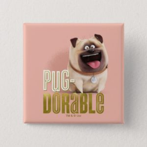 Secret Life of Pets - Mel | Pug-Dorable Button