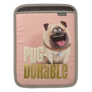Secret Life of Pets - Mel | Pug-Dorable iPad Sleeve