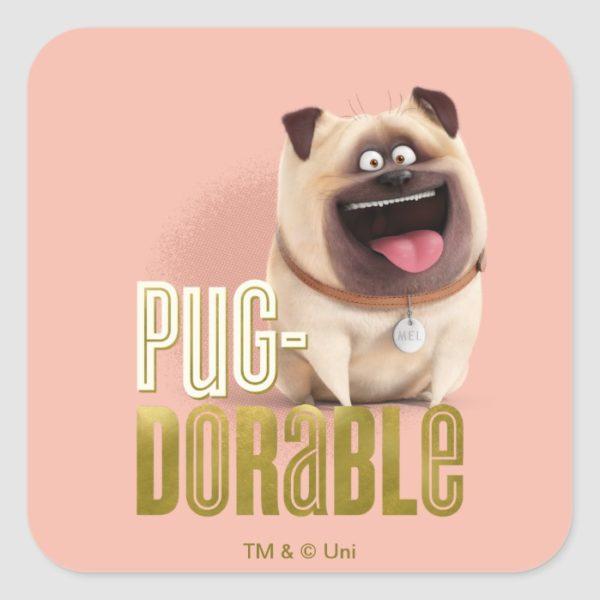 Secret Life of Pets - Mel | Pug-Dorable Square Sticker