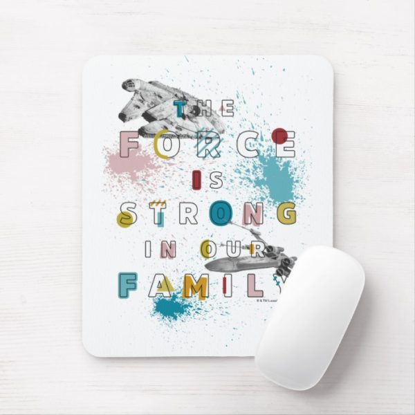 The Force Is Strong In Our Family Mouse Pad