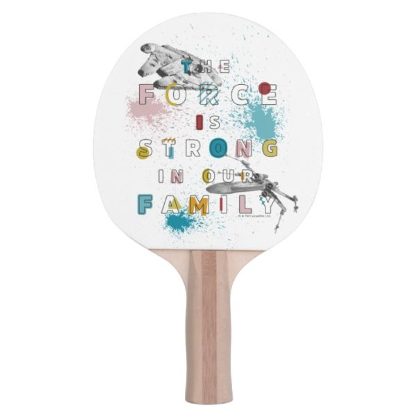 The Force Is Strong In Our Family Ping Pong Paddle