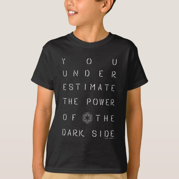 You Underestimate The Power Of The Dark Side T-Shirt